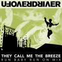 They Call Me The Breeze - Run Baby Run On Mix - Single