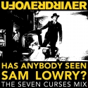 Has Anybody Seen Sam Lowry? The Seven Curses Mix - Single