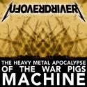 The Heavy Metal Apocalypse of the War Pigs Machine - Album