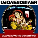 Calling Down The UFOverdriver - EP