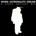 When Astronauts Dream - Album